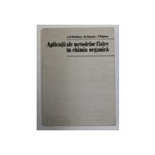 APLICATII ALE METODELOR FIZICE IN CHIMIA ORGANICA de A. T. BALABAN ..I. POGANY , 1983