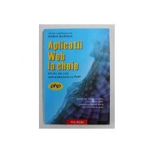 APLICATII WEB LA CHEIE - STUDII DE CAZ IMPLEMENTATE IN PHP , volum coordonat de SABIN BURAGA , 2003