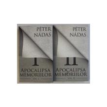 APOCALIPSA MEMORIILOR de PETER NADAS , VOLUMELE I - II  , 2011