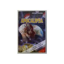 APOCALIPSA ( SFARSITUL LUMII , 21 DE POSIBILE CATASTROFE ) de STEPHEN SANDER , 2005