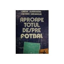 APROAPE TOTUL DESPRE FOTBAL-CHRIAC MANUSARIDE,BUC.1986, COTORUL ESTE LIPIT CU SCOCI