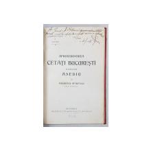APROVISIONAREA CETATI BUCURESTI IN VEDEREA UNUI ASEDIU de ANDREIU SPIRESCU - BUCURESTI, 1908 *DEDICATIE