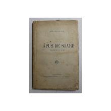 APUS DE SOARE  - DRAMA IN IV ACTE de DELAVRANCEA , EDITIE INTERBELICA , CONTINE SEMNATURA CELLEI DELAVRANCEA *