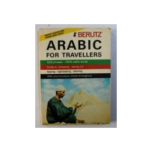 ARABIC FOR TRAVELLERS - 1200 PHRASES , 2000 USEFUL WORDS , 1984