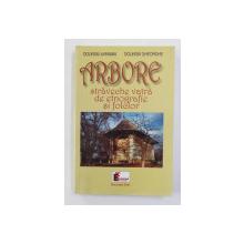 ARBORE - STRAVECHE VATRA DE ETNOGRAFIE SI FOLCLOR de DOLINSKI AVRAMIA si DOLINSKI GHEORGHE , 2001