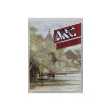 ARC  - REVISTA DE LITERE , ARTE si MESTESUGURI , NR. 1 - 2 , 17 - 18 , 1996
