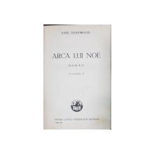 ARCA LUI NOE , ROMAN , VOL. II de IONEL TEODOREANU - BUCURESTI, 1936 *DEDICATIE