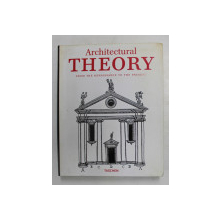 ARCHITECTURAL THEORY FROM THE RENAISSANCE TO THE PRESENT , 2003