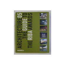 ARCHITECTURE 05 , THE GUIDE TO THE RBA AWARDS by TONY CHAPMAN , 2005