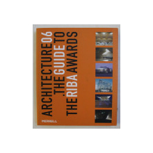 ARCHITECTURE 06 , THE GUIDE TO THE RBA AWARDS by TONY CHAPMAN , 2006