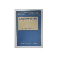 ARCHITECTURE par ANDRE LURCAT , illustre de 72 photographies , 1929