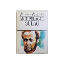 ARHIPELAGUL  GULAG , VOLUMUL I ,  1918  - 1956 - INCERCARE DE INVESTIGATIE LITERARA , PARTILE INTII SI A DOUA  de ALEXANDR  SOLJENTIN , 1997