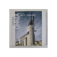 ARHITECT DAN S. HANGANU , OPERA OMNIA , 2009