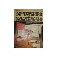 ARHITECTURA DE INTERIOR SI CONSTRUCTIA MOBILIERULUI-FOSCA PAUL,CONSTANTINESCU HORIA