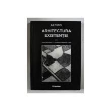 ARHITECTURA EXISTENTEI de ILIE PARVU , 2001