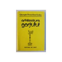 ARHITECTURA GORJULUI de GHEORGHE FOCSA si IOAN GODEA , 2002