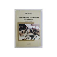 ARHITECTURA SISTEMELOR DE CALCUL - LUCRARI PRACTICE de RADU RADESCU , 2014