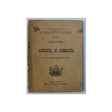 ARICIUL SI SOBOLUL  - FABULA MODERNA INTR - UN ACT de VICTOR EFTIMIU , 1914 , EDITIA I *