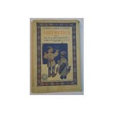 ARITMETICA PENTRU CLASA A III-A PRIMARA de I.G. BRATU, C. OPROIU, T. POPESCU  1933