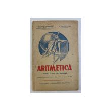ARITMETICA PENTRU CLASA a - VI - a PRIMARA , ED. a - VIII - a de TEODOR IACOBESCU , V. VRANCEANU , 1941