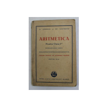 ARITMETICA PENTRU CLASA I -A A GIMNAZIULUI UNIC , de AL. ANDRONIC si GH. DUMITRESCU , 1947