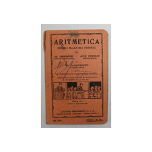 ARITMETICA PENTRU CLASA III -A PRIMARA de AL. GHEORGHIU ...ST. CARACUDOVICI , 1932 - 1933 , PREZINTA INSEMNARI CU STILOUL *