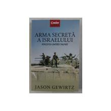 ARMA SECRETA A ISRAELULUI  - POVESTEA UNITATII TALPIOT de JASON GEWIRTZ , 2020