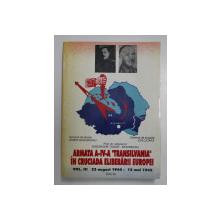"""ARMATA A IV - A """" TRANSILVANIA """" IN CRUCIADA ELIBERARII EUROPEI , 23 AUGUST 1944 - 12 MAI 1945 , VOLUMUL III de DORIN GHEORGHIU ... GHEORGHE TUDOR - BIHOREANU , 1998 *PREZINTA SUBLINIERI IN TEXT"""
