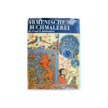 ARMENISCHE BUCHMALEREI DES 13. UND 14. JAHRHUNDERTS AUS DER MATENADARAN - SAMMLUNG , JEREWAN text von EMMA KORCHMAJAN ...GRAWARD AKOPJAN , 1984