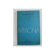 ARMONIA , MANUAL PENTRU CLASELE X SI XI , LICEE DE MUZICA de ALEXANDRU PASCANU, 1977