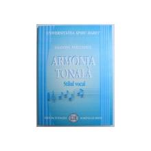 ARMONIA TONALA - STILUL VOCAL de VALENTIN PETCULESCU , 2008