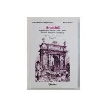 AROMANII IN PUBLICATIILE , CULTURALE , 1880 - 1940 (REVISTE , ALMANAHURI , CALENDARE) , BIBLIOGRAFIE ANALITICA , VOLUMUL I de ADINA BERCIU-DRAGHICESCU si MARIA PARIZA , 2003