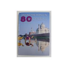 AROUND THE WORLD IN 80 WONDERS by CARLA SERRA and SILVIA BOMBELLI , 2012