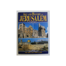 ART AND HISTORY OF JERUSALEM . THE HOLY CITY - 3000 YEARS , 2000