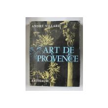 ART DE PROVENCE par ANDRE VILLARD , 1963