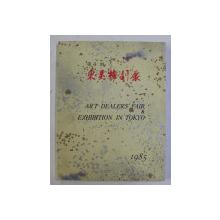 ART DEALERS 'FAIR and  EXHIBITION IN TOKIO , 1985