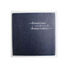 ART DONATIONS - SELECTED WORKS DONATED BY MEMBERS OF THE WORLD FEDERATION OF FRIENDS OF MUSEUMS , edited by BERNARD AIKEMA , EDITIE IN ENGLEZA , FRANCEZA , SPANIOLA  , 2005