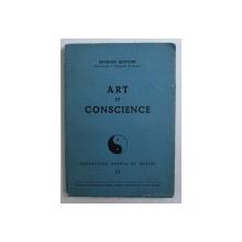 ART ET CONSCIENCE par GEORGES MOTTIER , 1944 , EXEMPLAR NUMEROTAT 203 DIN 3150 *