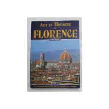ART ET HISTOIRE DE FLORENCE - EDITION FRANCAISE , 335 ILLUSTRATIONS EN COULEURS , 1991
