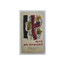 ART ET TRAVAIL , MUSEE GALLIERA , 4 - 26 NOVEMBRE , 1969