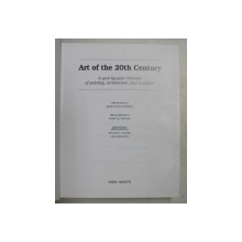 ART OF THE 20TH CENTURY - A YEAR - BY - YEAR CHRONICLE OF PAINTING , ARCHITECTURE AND SCULPTURE by JEAN - LOUIS FERRIER , 1999