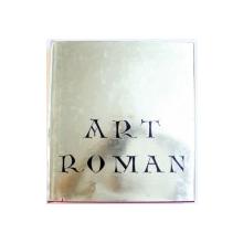 ART ROMAN - DANS LA VALLEE DE LA MEUSE -  AUX XIe, XXIe et XIIIe SIECLES, TROISIEME EDITION, 1965