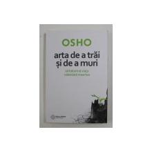 ARTA DE A TRAI SI DE A MURI de OSHO , 2019