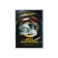 ARTA FASCINATIEI de ION TUGUI , 2002