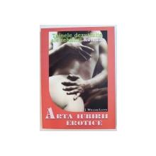 ARTA IUBIRII EROTICE  - TAINELE DEZVALUITE ALE TEHNICII KAREZZA de J. WILLIAM LLOYD , 2008