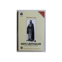 ARTA LAUTARILOR , IZVOR AL VIOLONISTICII MODERNE de SHERBAN LUPU , 2004, CONTINE 2 CD - URI *