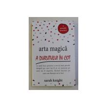 ARTA MAGICA A DURUTULUI IN COT de SARAH KNIGHT , 2017