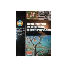 ARTA PLASTICA DE AMATORI SI ARTA POPULARA 1983
