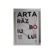 ARTA RAZBOIULUI de SUN TZU , TRADUCERE din LIMBA FRANCEZA de RALUCA PARVU , 2019