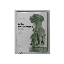 ARTA ROMANEASCA de VASILE DRAGUT, VOL 1: PREISTORIE, ANTICHITATE, EV MEDIU, RENASTERE, BAROC  1982
